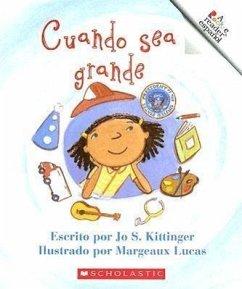 Cuando Sea Grande = When I Grow Up - Kittinger, Jo S.