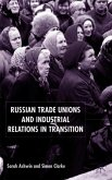 Russian Trade Unions and Industrial Relations in Transition