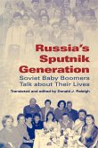 Russia's Sputnik Generation: Soviet Baby Boomers Talk about Their Lives