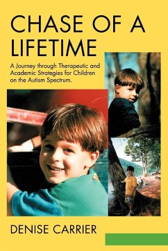 Chase of a Lifetime: A Journey through Therapeutic and Academic Strategies for Children on the Autism Spectrum