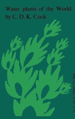 Water Plants of the World - Cook, C. D. K. Gut, B. J. Rix, E. M. Schneller, J.
