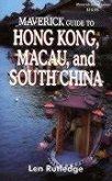 The Maverick Guide to Hong Kong, Macau, and South China