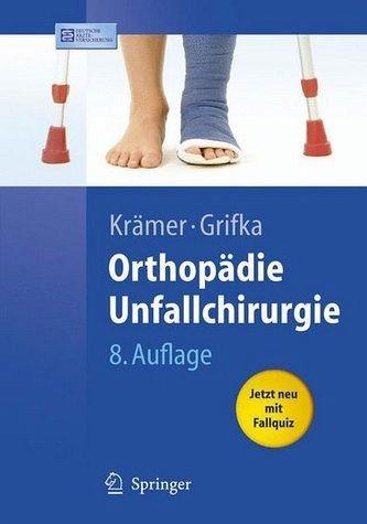 Orthopädie, Unfallchirurgie - Krämer, Jürgen / Grifka, Joachim / Kleinert, Heinrich / Teske, Wolfram