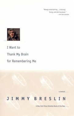 I Want to Thank My Brain for Remembering Me: A Memoir - Breslin, Jimmy