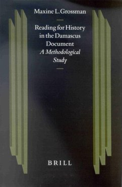 Reading for History in the Damascus Document: A Methodological Study - Grossman, Maxine L.