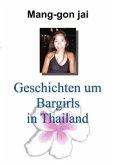 Geschichten um Bargirls in Thailand