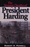 The Strange Deaths of President Harding Strange Deaths of President Harding Strange Deaths of President Harding