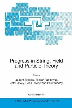 Progress in String, Field and Particle Theory - Baulieu, L. / Rabinovici, Eliezer / Harvey, Jeff / Pioline, Boris / Windey, Paul (Hgg.)
