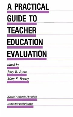 A Practical Guide to Teacher Education Evaluation - Ayers, Jerry B. / Berney, Mary F. (Hgg.)
