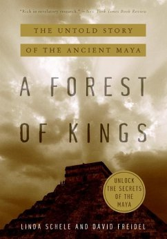 A Forest of Kings - Schele, Linda; Freidel, David A.