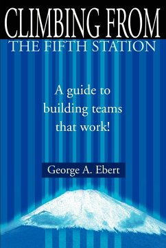 Climbing from the Fifth Station: A Guide to Building Teams That Work!