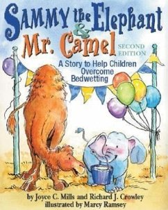 Sammy the Elephant & Mr. Camel: A Story to Help Children Overcome Bedwetting - Mills, Joyce C.; Crowley, Richard J.