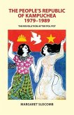 The People's Republic of Kampuchea, 1979-1989: The Revolution After Pol Pot