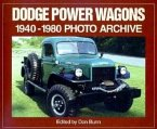 Dodge Power Wagons 1940-1980 Photo Archive