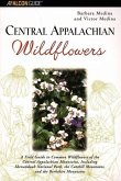 Central Appalachian Wildflowers: A Field Guide to Common Wildflowers of the Central Appalachian Mountains, Including Shenandoah National Park, the Cat