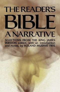The Reader's Bible, A Narrative - Frye, Roland Mushat