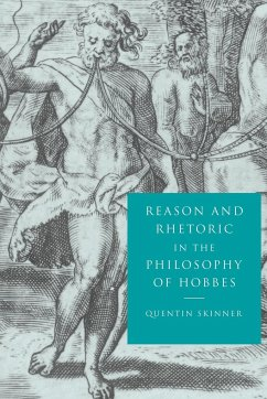 Reason and Rhetoric in the Philosophy of Hobbes - Skinner, Quentin Skinnner, Quentin