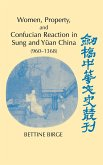 Women, Property, and Confucian Reaction in Sung and Yuan China (960 1368)
