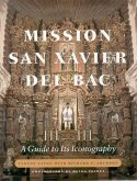 Mission San Xavier del Bac: A Guide to Its Iconography