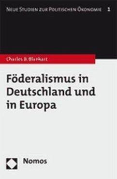 Föderalismus in Deutschland und in Europa - Blankart, Charles B.