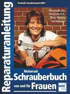 Motorrad-Schrauberbuch von und für Frauen - Schubert, Doris; Hauber, Sandra