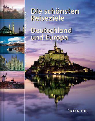 die sch nsten reiseziele deutschland und europa buch
