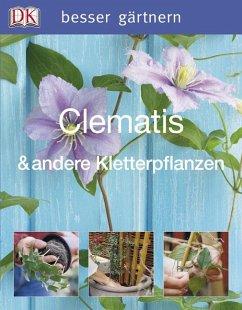 besser gärtnern - Clematis & andere Kletterpflanzen - Gardner, David