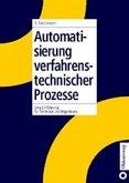 Automatisierung verfahrenstechnischer Prozesse