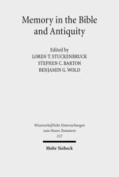 Memory in the Bible and Antiquity - Stuckenbruck, Loren T. / Barton, Stephen C. / Wold, Benjamin G. (Hgg.)