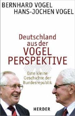 Deutschland aus der Vogelperspektive - Vogel, Bernhard; Vogel, Hans-Jochen