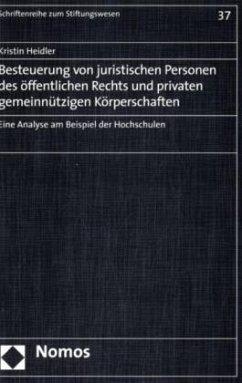 Besteuerung von juristischen Personen des öffentlichen Rechts und privaten gemeinnützigen Körperschaften - Heidler, Kristin