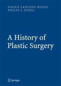 A History of Plastic Surgery - Santoni-Rugiu, Paolo; Sykes, Philip J.