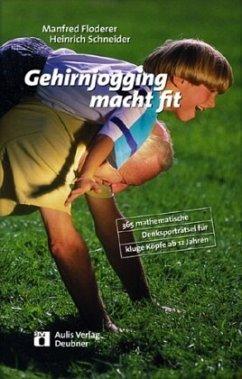 Gehirnjogging macht fit - Floderer, Manfred; Schneider, Heinrich