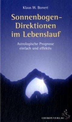 Sonnenbogen-Direktion im Lebenslauf - Bonert, Klaus W.