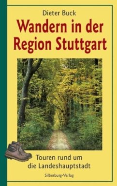 Wandern in der Region Stuttgart - Buck, Dieter