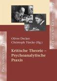 Kritische Theorie - Psychoanalytische Praxis