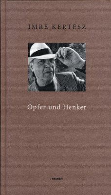 Opfer und Henker - Kertész, Imre