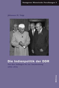 Die Indienpolitik der DDR - Voigt, Johannes H.