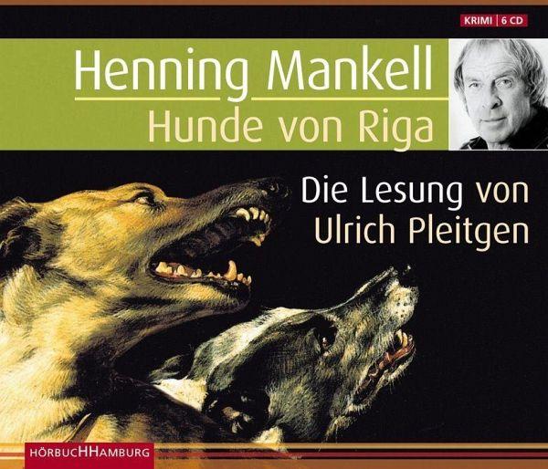 Hunde von Riga / Kurt Wallander Bd.3 (6 Audio-CDs) - Mankell, Henning