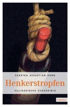 Henkerstropfen - Henn, Carsten Sebastian