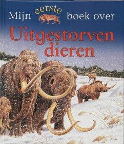 Mijn eerste boek over uitgestorven dieren / druk 1 - Gunzi, Christiane