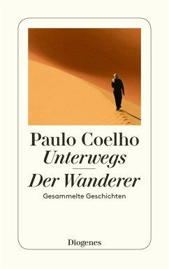 Unterwegs / Der Wanderer - Coelho, Paulo