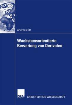 Wachstumsorientierte Bewertung von Derivaten - Ott, Andreas
