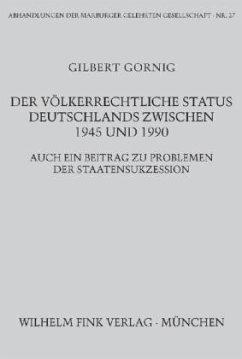 Der völkerrechtliche Status Deutschlands zwischen 1945 und 1990 - Gornig, Gilbert