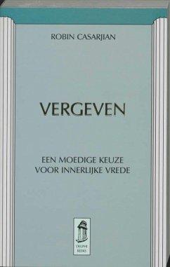 Vergeven / druk 1 - Casarjian, R.