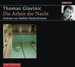 Die Arbeit der Nacht, 6 Audio-CDs - Glavinic, Thomas