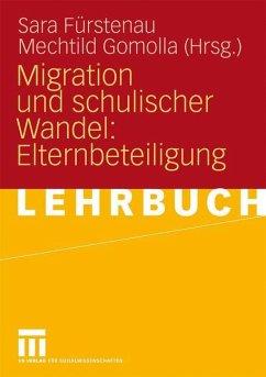 Migration und schulischer Wandel: Elternbeteiligung - Fürstenau, Sara / Gomolla, Mechtild (Hrsg.)