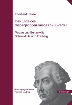 Das Ende des Siebenjährigen Krieges 1760 - 1763 von Eberhard Kessel ...