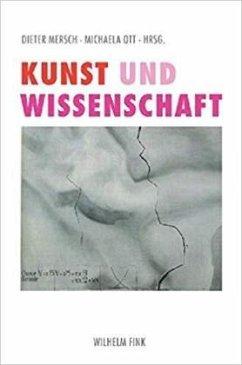 Kunst und Wissenschaft - Mersch, Dieter / Ott, Michaela (Hgg.)