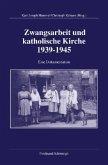 Zwangsarbeit und katholische Kirche 1939-1945